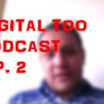 Digital Too #2, el podcast de PC World en Español