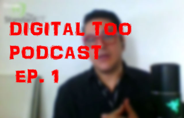 Digital Too podcast